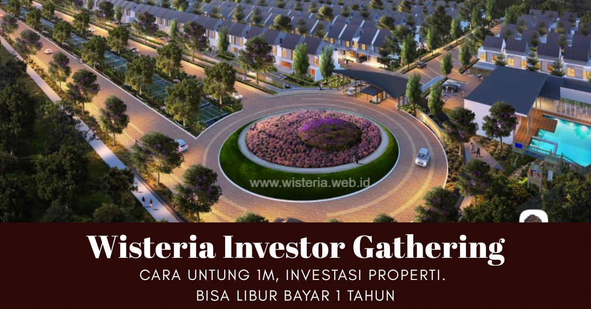 Wisteria Cakung Investor Gathering